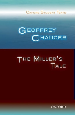 Book Oxford Student Texts: Geoffrey Chaucer: The Millers Tale by Victor Lee
