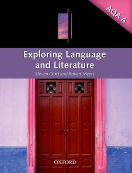 Book Exploring Language and Literature for AQA A by Steven Croft