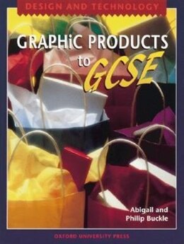 Book Design and Technology: Graphic Products to GCSE by Philip Buckle