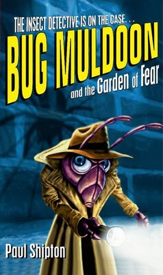 Book Rollercoasters: Bug Muldoon and the Garden of Fear Reader by Paul Shipton