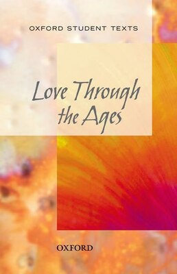 Book New Oxford Student Texts: Love Through the Ages by Julia Geddes