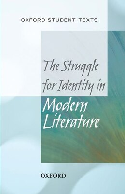 Book New Oxford Student Texts: Struggle for Identity in Modern Literature by Gloria Morris
