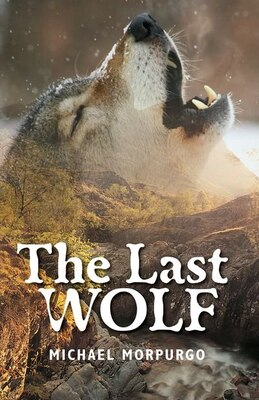 Book Rollercoasters: Last Wolf Reader by Michael Morpurgo