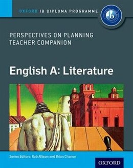Book English A Perspectives on Planning: Literature Teacher Companion: Oxford IB Diploma Programme by Rob Allison