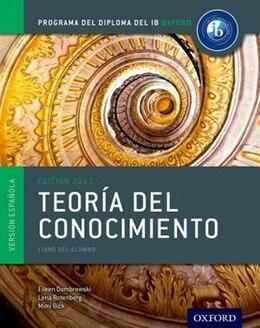 Book IB Teoria del Conocimiento Libro del Alumno: Programa del Diploma del IB Oxford by Eileen Dombrowski