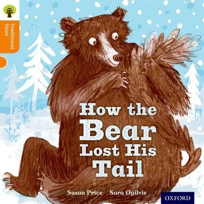 Oxford Reading Tree Traditional Tales: Level 6 The Bear Lost His Tail by Susan Price