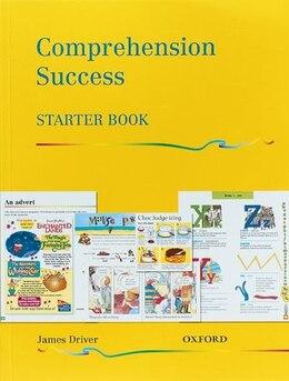 Book Comprehension Success: Starter Level Pupils Book by James Driver