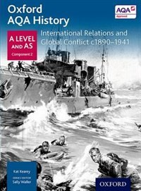 Book Oxford AQA History for A Level: International Relations and Global Conflict c1890-1941 by Kat Kearey