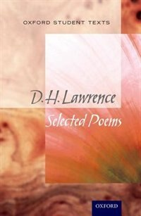 Book Oxford Student Texts: D.H. Lawrence: Selected Poems by Peter Buckroyd
