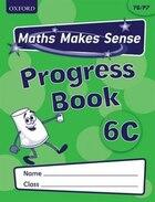 Maths Makes Sense: Y6 C Progress Book Pack of 10