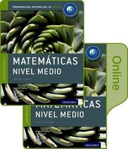 Book IB Matematicas Nivel Medio Libro del Alumno conjunto libro impreso y digital en linea: Programa del… by Laurie Buchanan