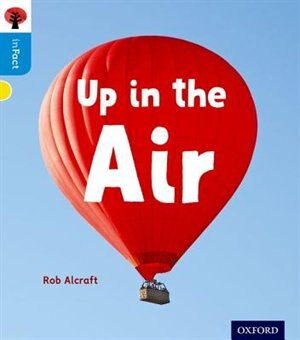 Oxford Reading Tree inFact: Oxford Level 3 Up in the Air by Rob Alcraft