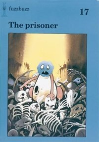 Fuzzbuzz: Level 3 Storybooks The Prisoner