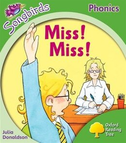 Book Oxford Reading Tree Songbirds Phonics: Level 2 Miss! Miss! by Julia Donaldson