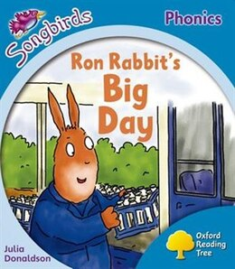Book Oxford Reading Tree: Level 3: More Songbirds Phonics Ron Rabbits Big Day by Julia Donaldson