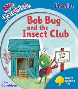 Book Oxford Reading Tree: Level 3: More Songbirds Phonics Bob Bug and the Insect Club by Julia Donaldson