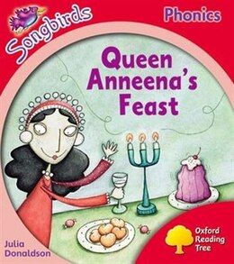 Book Oxford Reading Tree Songbirds Phonics: Level 4 Queen Anneenas Feast by Julia Donaldson
