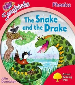 Book Oxford Reading Tree Songbirds Phonics: Level 4 The Snake and the Drake by Julia Donaldson