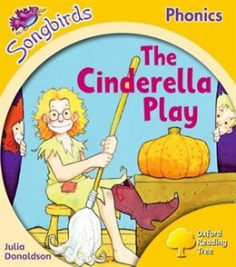 Book Oxford Reading Tree Songbirds Phonics: Level 5 The Cinderella Play by Julia Donaldson