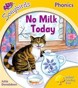 Book Oxford Reading Tree Songbirds Phonics: Level 5 No Milk Today by Julia Donaldson