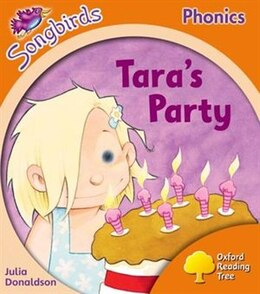Book Oxford Reading Tree Songbirds Phonics: Level 6 Taras Party by Julia Donaldson