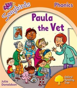 Book Oxford Reading Tree Songbirds Phonics: Level 6 Paula the Vet by Julia Donaldson