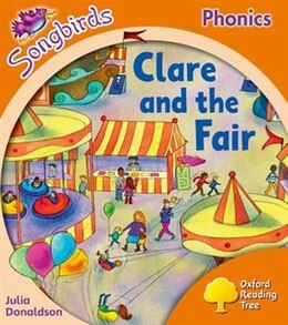 Book Oxford Reading Tree Songbirds Phonics: Level 6 Clare and the Fair by Julia Donaldson