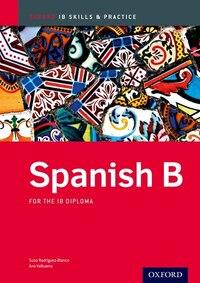 IB Spanish B: Skills and Practice: IB Skills and Practice