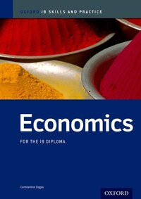 IB Economics: Skills and Practice: For the IB diploma