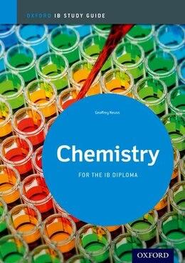 Book IB Chemistry: Study Guide: IB Study Guide by Geoffrey Neuss