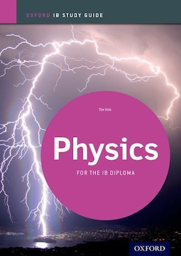 Book IB Physics: Study Guide: IB Study Guide by Tim Kirk