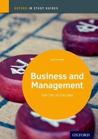 IB Business and Management: Study Guide: IB Study Guide