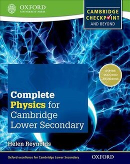 Book Complete Physics for Cambridge Secondary: 1 Student Book: For Cambridge Checkpoint and beyond by Helen Reynolds