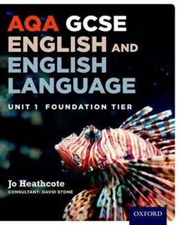 Book AQA GCSE English and English Language: Unit 1 Foundation Tier by Jo Heathcote