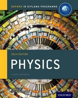 Book IB Physics Course Book 2014 edition: Oxford IB Diploma Programme by David Homer
