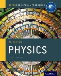 IB Physics Course Book 2014 edition: Oxford IB Diploma Programme