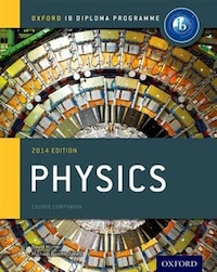 IB Physics Course Book 2014 edition: Oxford IB Diploma Programme
