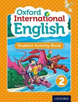 Book Oxford International Primary English: Level 2 Student Activity Book by Sarah Snashall