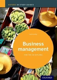 Business Management Study Guide 2014 edition: Oxford IB Diploma Programme