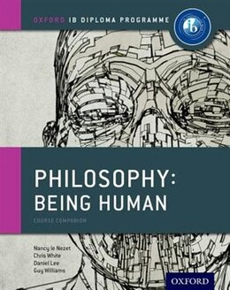 Book IB Philosophy Being Human Course Book: Oxford IB Diploma Programme by Nancy Le Nezet