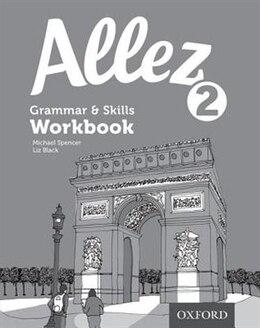 Book Allez: Level 2 Grammar and Skills Workbook (8 pack) by Liz Black