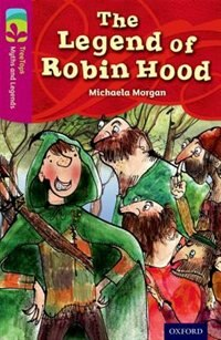 Book Oxford Reading Tree TreeTops Myths and Legends: Level 10 The Legend Of Robin Hood by Michaela Morgan