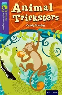Book Oxford Reading Tree TreeTops Myths and Legends: Level 11 Animal Tricksters by Candy Gourlay