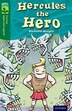 Oxford Reading Tree TreeTops Myths and Legends: Level 12 Hercules The Hero by Michaela Morgan