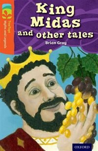Book Oxford Reading Tree TreeTops Myths and Legends: Level 13 King Midas and Other Tales by Brian Gray