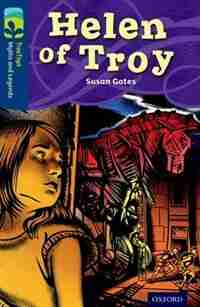 Oxford Reading Tree TreeTops Myths and Legends: Level 14 Helen Of Troy by Susan Gates