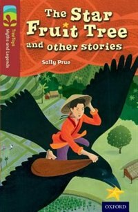 Book Oxford Reading Tree TreeTops Myths and Legends: Level 15 The Star Fruit Tree And Other Stories by Sally Prue