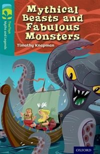 Book Oxford Reading Tree TreeTops Myths and Legends: Level 16 Mythical Beasts And Fabulous Monsters by Timothy Knapman