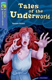 Book Oxford Reading Tree TreeTops Myths and Legends: Level 17 Tales Of The Underworld by Susan Price