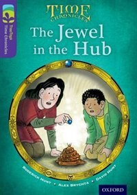 Book Oxford Reading Tree TreeTops Time Chronicles: Level 11 The Jewel In The Hub by Roderick Hunt
